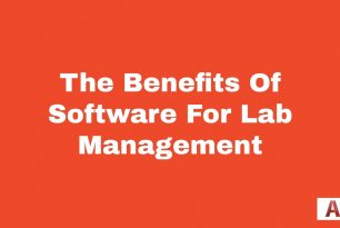 The Benefits Of Software For Lab Management